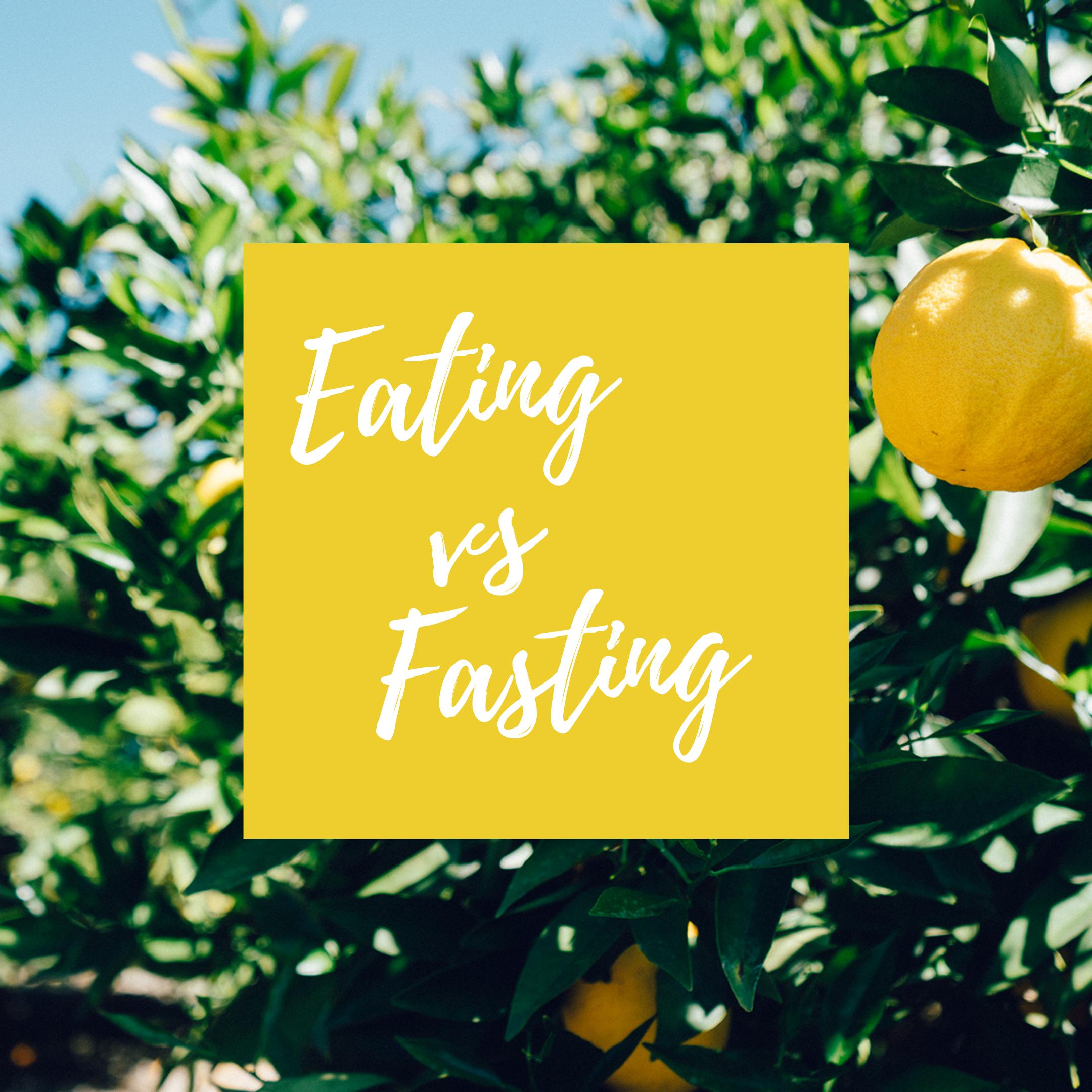 Eating Vs Fasting